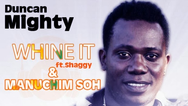 Duncan Mighty ft Shaggy – Whine it
