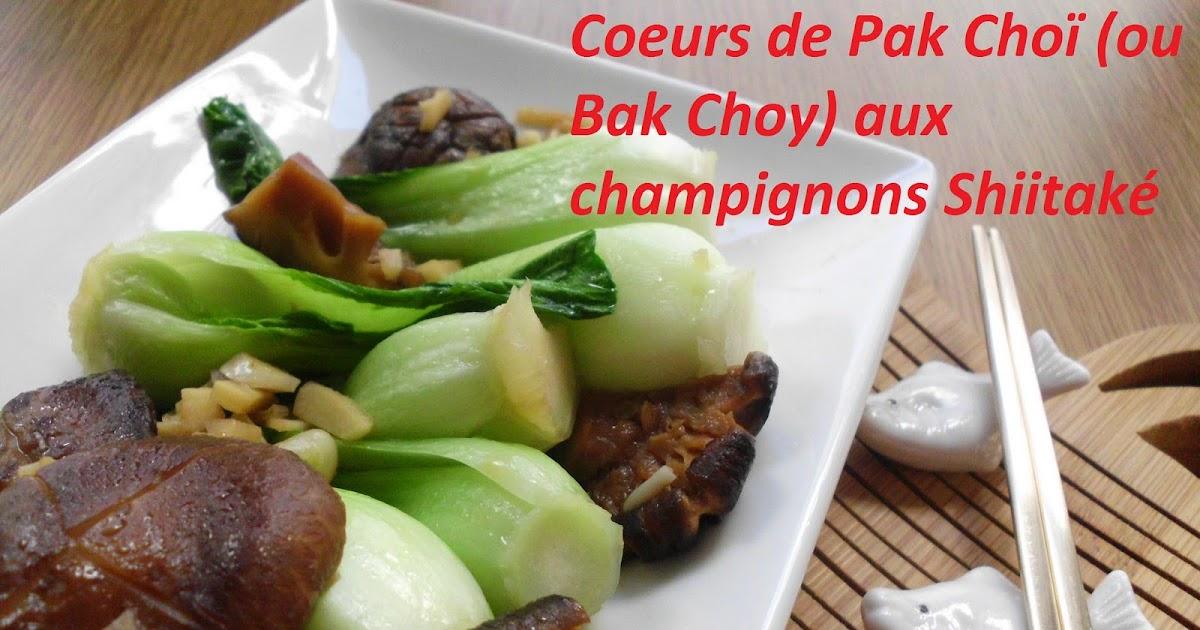 Recettes d 39 une chinoise j 8 coeurs de pak cho ou bak - Cuisson pak choi ...