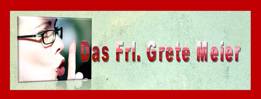 Das Fräulein Grete Meier