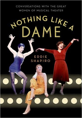 BOOK: Nothing Like a Dame: Conversations with the Great Women of Musical Theater