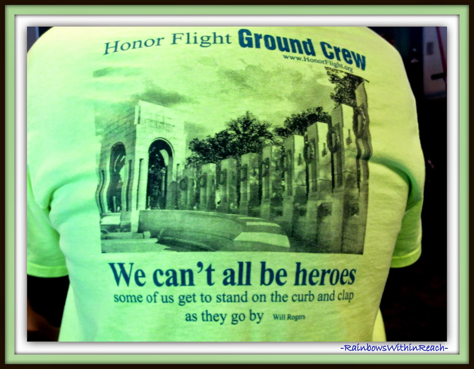 "Honor Flight Tshirt: ""We can't all be heroes.... some of us get to stand on the curb + clap as they go by."""