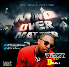Timaya ft. D'Banj – Mind Over Matter
