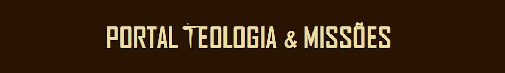 Portal Teologia & Missões