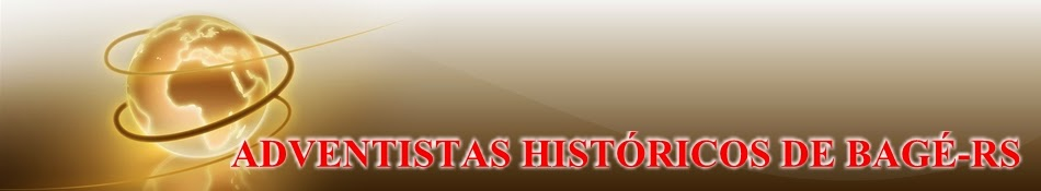 ADVENTISTAS HISTORICOS DE BAGÉ-RS