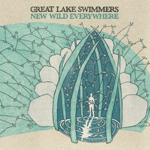 Great Lake Swimmers, New Wild Everywhere