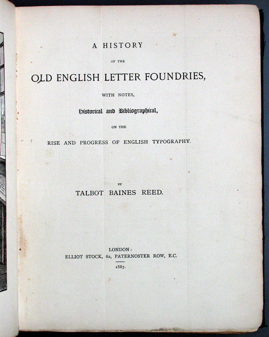 typefoundry talbot baines reed typefounder and sailor the history of the old english letter foundries which got its title from a phrase in the idiosyncratic essay of 1778 by the 18th century antiquarian edward