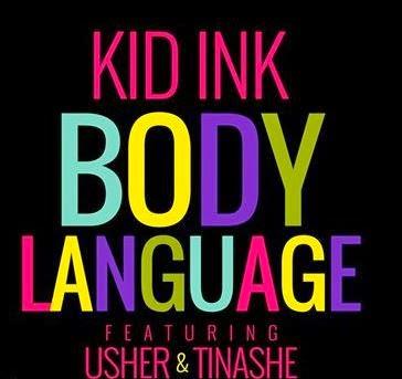 Kid Ink Body Language Song Featuring Usher & Tinashe