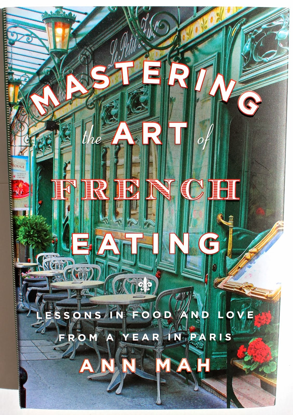 COVER PHOTO, MASTERING THE ART OF FRENCH EATING, ANN MAH (HARDCOVER & AUDIO), PENGUIN Sept 2013