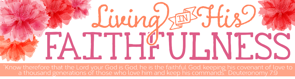 Living In His Faithfulness
