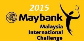 Maybank Malaysia International Challenge Badminton Championships 2015