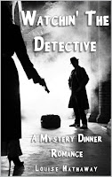 Watchin' The Detective: A Mystery Dinner Romance