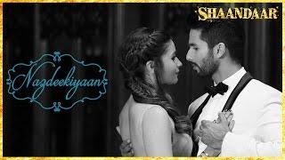 Nazdeekiyaan _ Official Song _ Shaandaar _ Shahid Kapoor & Alia Bhatt