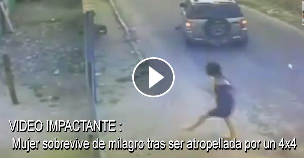 VIDEO IMPACTANTE - Mujer sobrevive de milagro tras ser atropellada por un 4x4