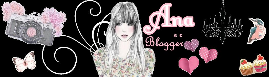 Ana e o Blogger