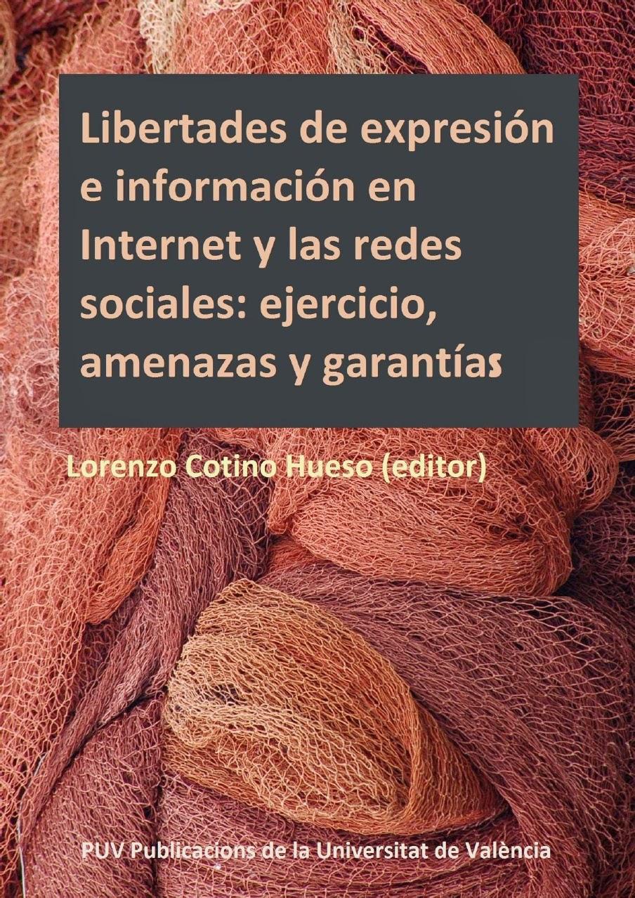 https://es.scribd.com/doc/116936077/Libertad-de-expresion-y-de-informacion-en-internet-y-las-redes-sociales-ejercicios-amenazas-y-garantias