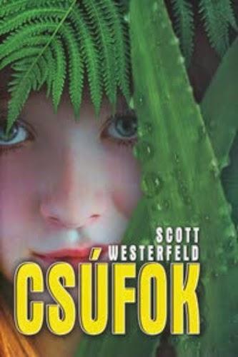 http://moly.hu/konyvek/scott-westerfeld-csufok