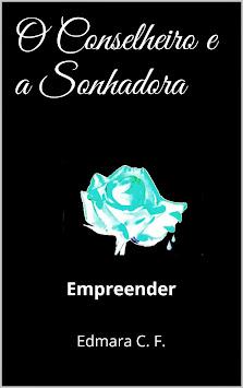 O Conselheiro e a Sonhadora, Uma história de Romance, Mistério e auto ajuda!!!