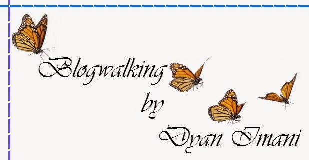 http://dyanimani06.blogspot.com/2014/11/blogwalking-by-dyan-imani.html