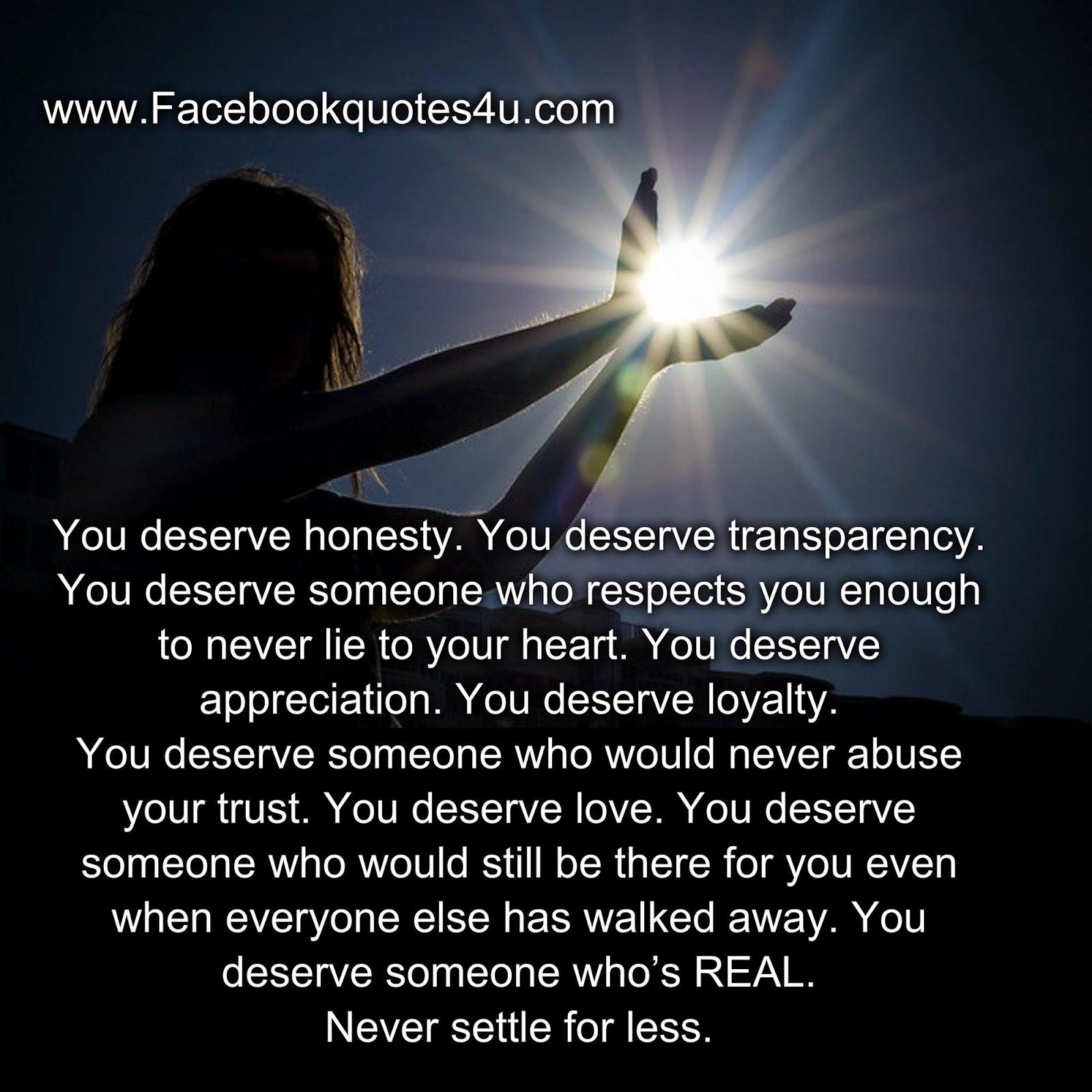 Honesty Quotes Mesmerizing Quotes You Deserve Honesty.