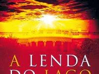 """Resenha nacional: """"A Lenda do Lago Dourado"""" -  Edson Vanzella Pereira"""