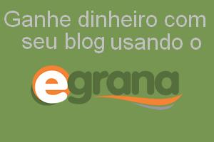 Egrana - Ganhe $ com seu Site/Blog