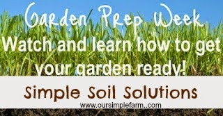 Our simple farm garden prep week simple soil solutions for Organic soil solutions