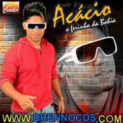 Acácio   O Ferinha da Bahia   Promocional 2013 | músicas