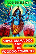 Shiva, Mama Doc, And The Voodoo Computer