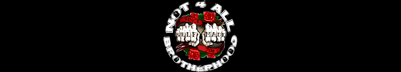 Not 4 All Brotherhood