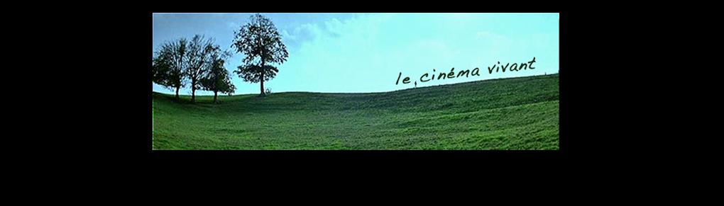Le cinéma vivant