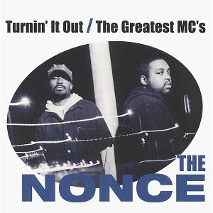 The Nonce – Turnin' It Out / The Greatest MC's (CDS) (1999) (320 kbps)