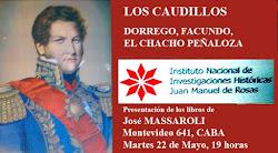 LOS CAUDILLOS: Dorrego, Facundo, El Chacho, por José Massaroli