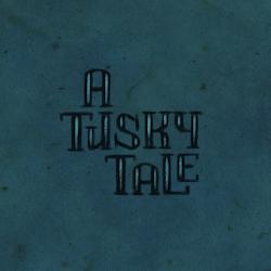 "Kurzfilm ""A TUSKY TALE"""