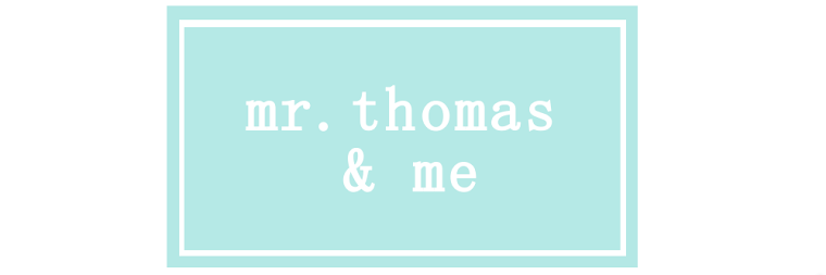 mr. thomas and me
