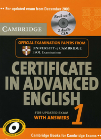 Cambridge Certificate in Advanced English 1