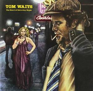 Tom Waits - The heart of Saturday night (1974)