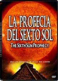 La Profecia del Sexto Sol
