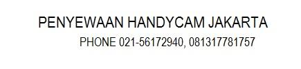 SEWA HANDYCAM, RENTAL HANDYCAM, PENYEWAAN HANDYCAM, RENTAL CAMCORDER, TEMPAT PERSEWAAN HANDYCAM