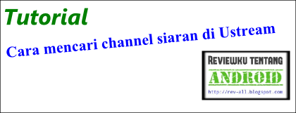 Cara mencari channel di ustream (rev-all.blogspot.com)