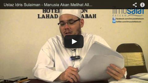 Ustaz Idris Sulaiman – Manusia Akan Melihat Allah di Hari Akhirat
