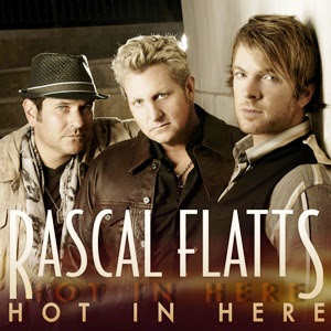 Rascal Flatts - Hot In Here
