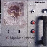 Brain Damage - Bipolar Disorder