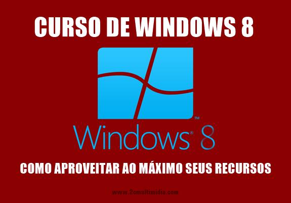 Como aproveitar ao máximo os recursos do Windows 8