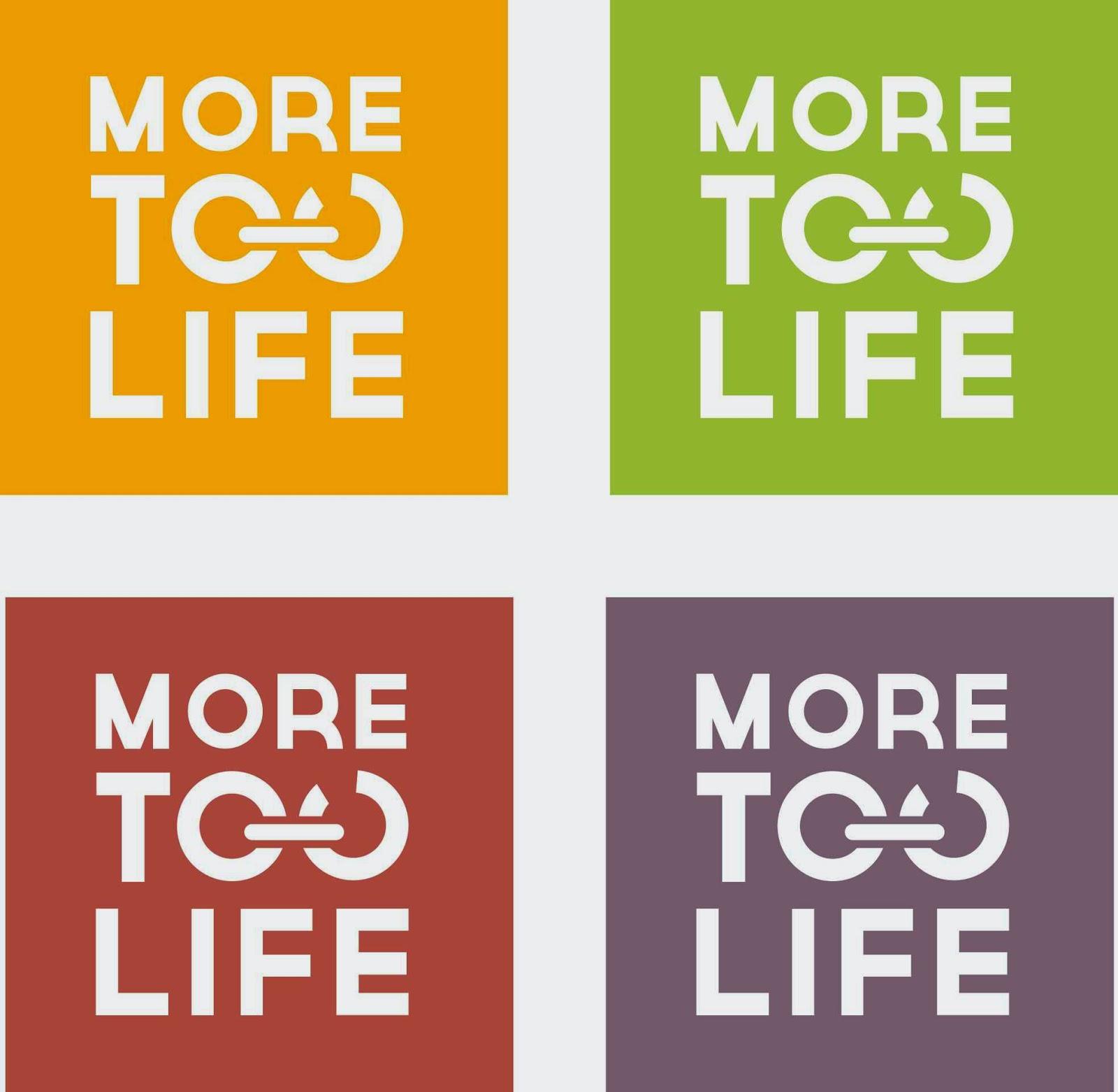 More Too Life
