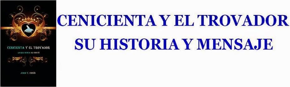CENICIENTA Y EL TROVADOR. SU HISTORIA Y MENSAJE