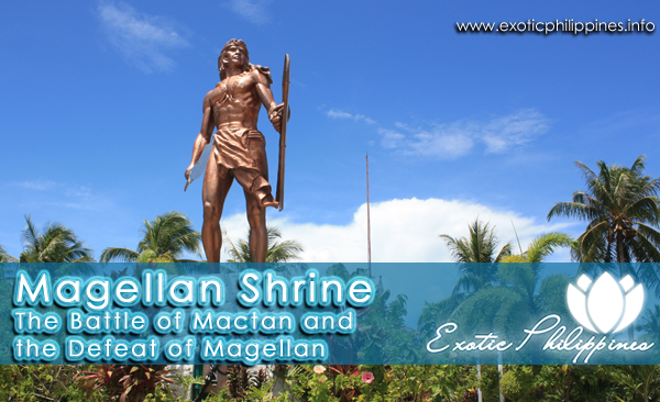Magellan Shrine The Battle of Mactan and the Defeat of Magellan