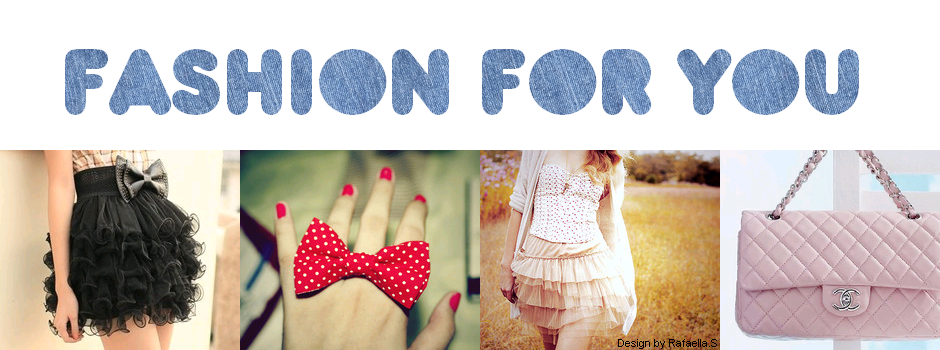 Fashion for you
