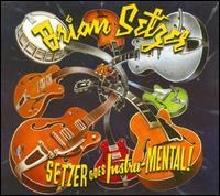 Brian Setzer: Setzer Goes Instru-MENTAL! (2011)