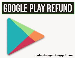 Cara Refund & Kembalikan Pulsa Setelah Beli Aplikasi di Play Store