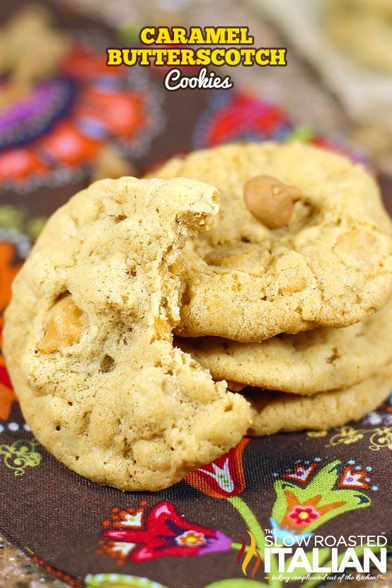 ... .theslowroasteditalian.com/2012/11/caramel-butterscotch-cookies.html